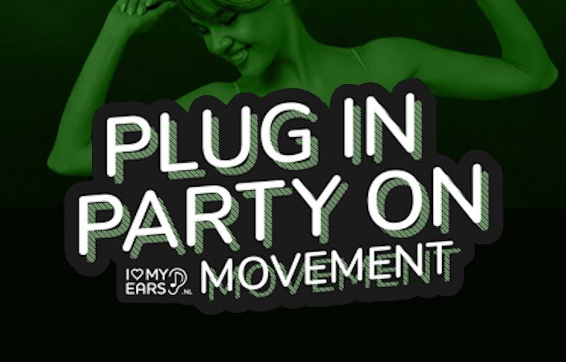 The Plug in Party on Movement I Oordoppen horen erbij!
